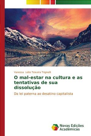 O mal-estar na cultura e as tentativas de sua dissolução