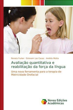 Avaliação quantitativa e reabilitação da força da língua