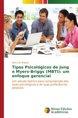 Tipos Psicológicos de Jung e Myers-Briggs (MBTI): um enfoque gerencial