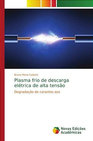 Plasma frio de descarga elétrica de alta tensão