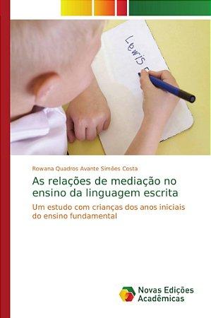 As relações de mediação no ensino da linguagem escrita