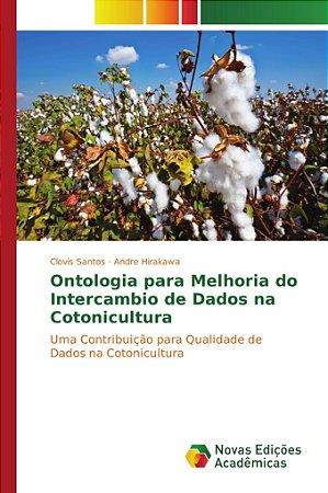 Ontologia para Melhoria do Intercambio de Dados na Cotonicultura