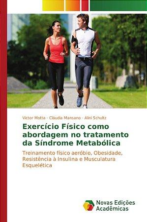 Exercício Físico como abordagem no tratamento da Síndrome Metabólica