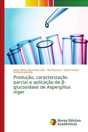 Produção, caracterização parcial e aplicação de ?-glucosidase de Aspergillus niger