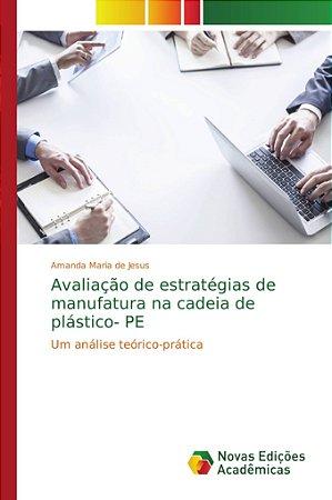 Avaliação de estratégias de manufatura na cadeia de plástico- PE