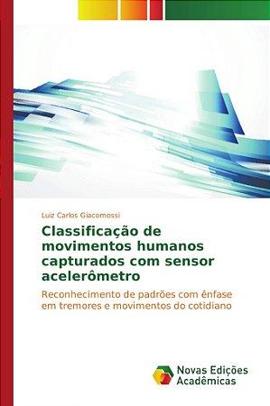 Classificação de movimentos humanos capturados com sensor acelerômetro