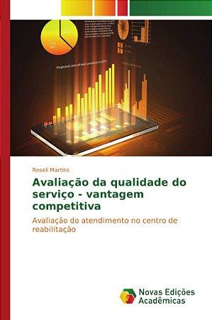 Avaliação da qualidade do serviço - vantagem competitiva