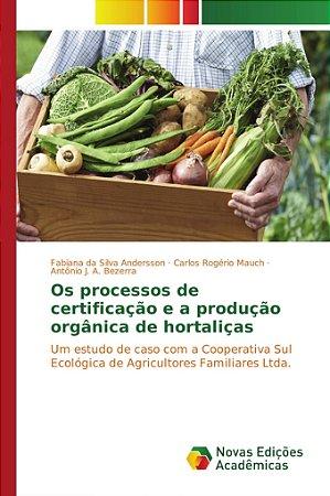 Os processos de certificação e a produção orgânica de hortaliças