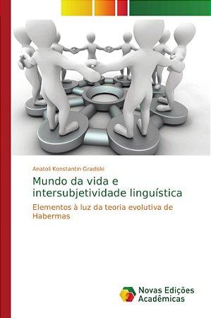 Mundo da vida e intersubjetividade linguística
