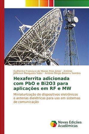 Hexaferrita adicionada com PbO e Bi2o3 para aplicações em RF e MW