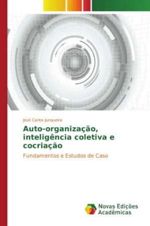 Auto-organização, inteligência coletiva e cocriação