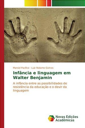 Infância e linguagem em Walter Benjamin