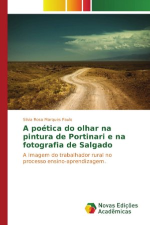 A poética do olhar na pintura de Portinari e na fotografia de Salgado