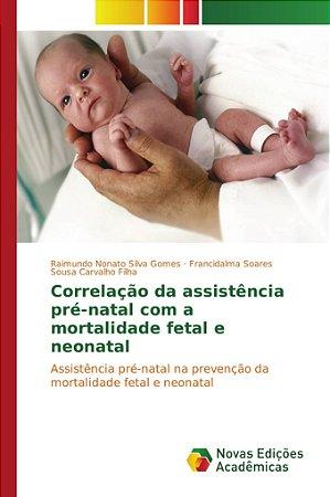Correlação da assistência pré-natal com a mortalidade fetal e neonatal