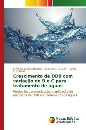 Crescimento de DDB com variação de B e C para tratamento de águas