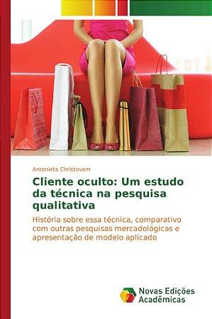 Cliente oculto: Um estudo da técnica na pesquisa qualitativa