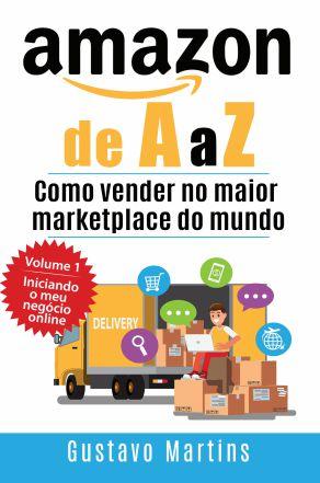 Amazon de A a Z - Como vender no maior marketplace do mundo