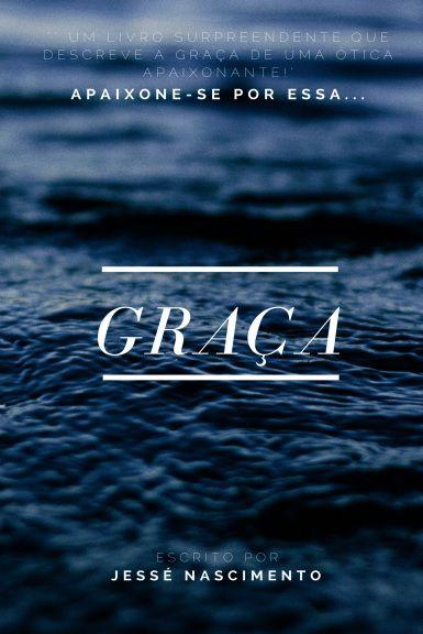 Graça - Apaixone-se Por Essa Graça