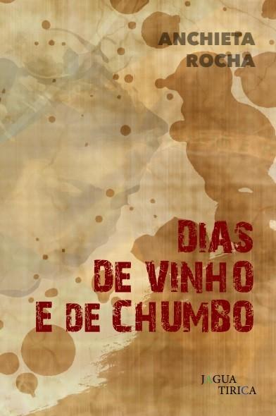 Dias de vinho e de chumbo