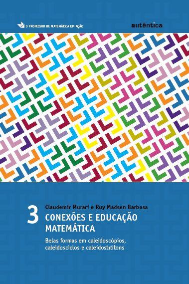 Conexões e educação matemática - vol.3