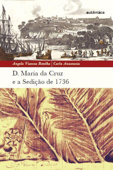 D. Maria da Cruz e a Sedição de 1736