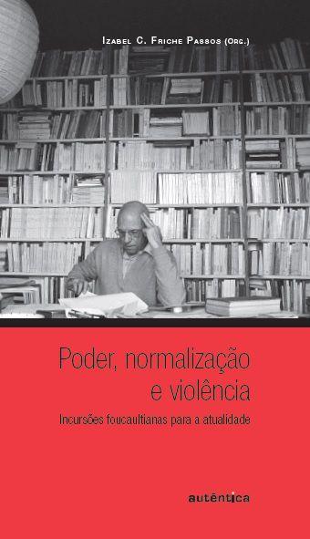 Poder, Normalização E Violência: