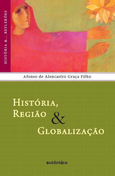 História, região & globalização