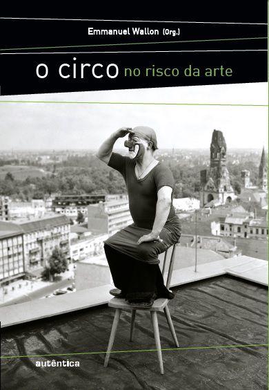 Circo no risco da arte, O