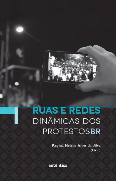 Ruas e redes: dinâmicas dos protestos BR