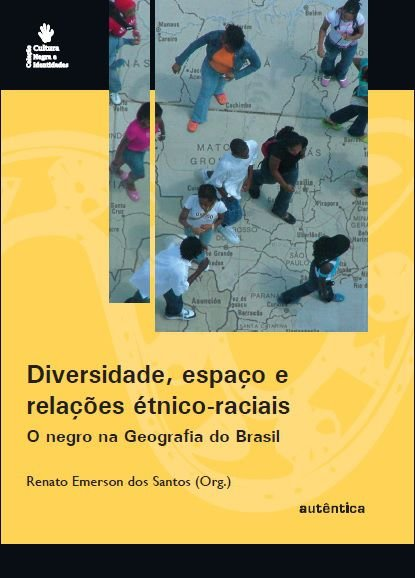 Diversidade, espaço e relações étnico-raciais