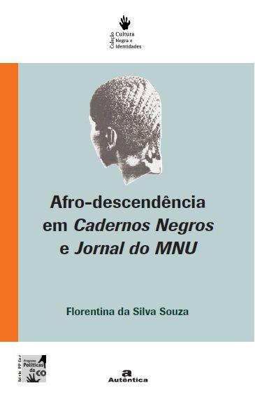 Afro - Descendência em Cadernos Negros e Jornal do MNU