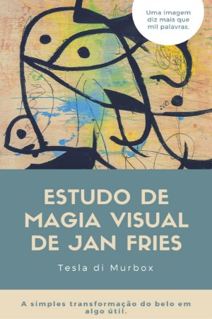 Estudo de Magia Visual de Jan Fries