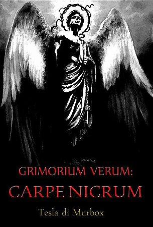 Grimorium Verum; Carpe Nicrum 1