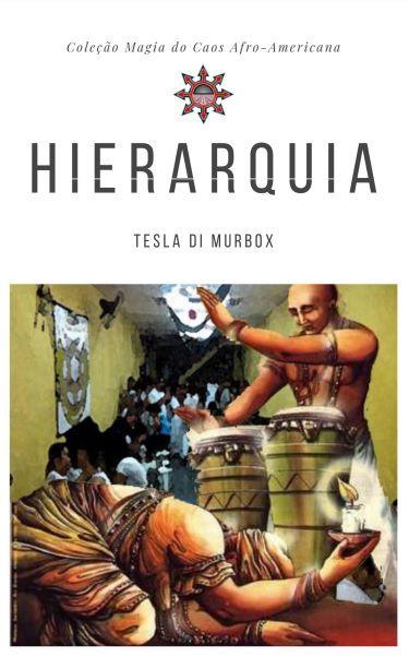 Hierarquia & Oração; Coleção Magia do Caos Afro-americana