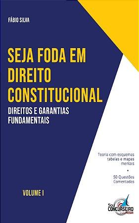 Seja Foda em Direito Constitucional - Volume I