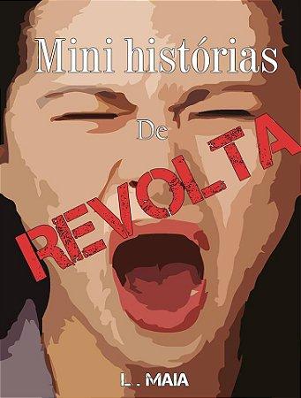 Três Mini Histórias de Revolta