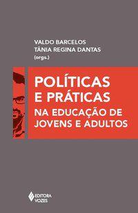 Políticas e práticas na educação de jovens e adultos