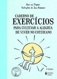 Caderno de exercícios para cultivar a alegria de viver no cotidiano