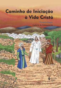 Caminho de iniciação à vida cristã 3a. etapa catequizando