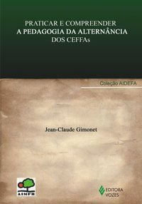 Praticar e compreender a pedagogia da alternância dos CEFFAs
