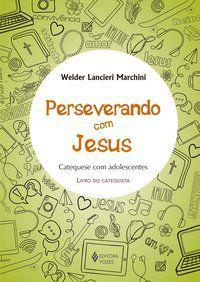 Perseverando com Jesus - Catequista