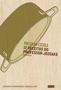 Poesia na escola - 12 receitas do professor Jeosafá - ensino