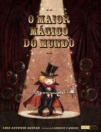 O Maior Mágico do Mundo [Hardcover] Aguiar, Luiz Antonio and Cardon, Laurent