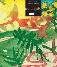 A Ararajuba [Paperback] Matuck, Rubens