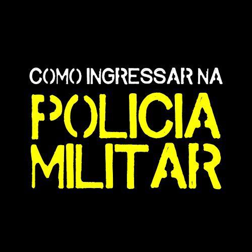 Como Ingressar Na Polícia Militar