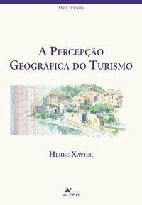 A percepção geográfica do turismo