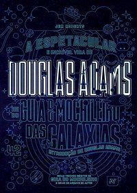 A espetacular e incrível vida de Douglas Adams