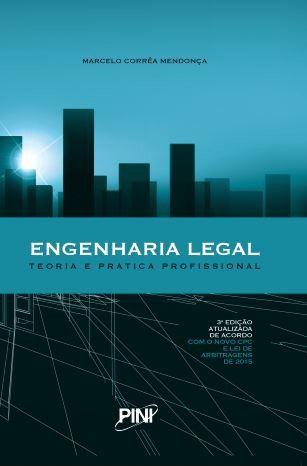 Engenharia Legal: Teoria e Prática Profissional - 3ª ed