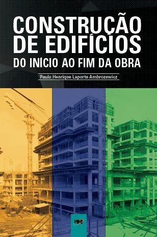 Construção de Edifícios - Do Início ao Fim da Obra