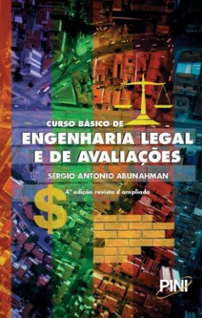 Curso Básico de Engenharia Legal e de Avaliações - 4ª ed.